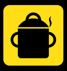 Yellow black sign - cooking pot with smoke icon vector
