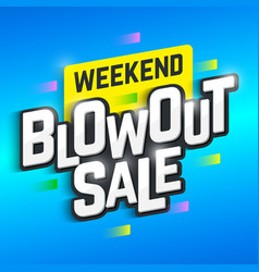 Weekend blowout sale banner special offer big vector