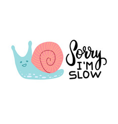 bright young snail funny hand lettering text vector image