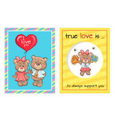 True love is support teddy girl bears air balloon vector