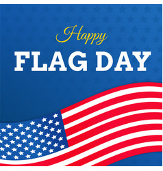 flag day with usa flag on white background or vector image