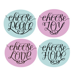 hand lettering choose joy peace love hope vector image