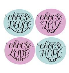 Hand lettering choose joy peace love hope vector
