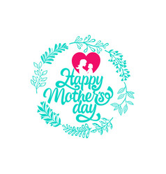 typography and lettering for a happy mothers day vector image