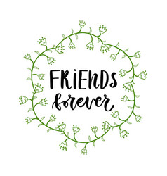 friends forever inspirational lettering poster or vector image