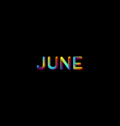 3d iridescent gradient june month sign vector