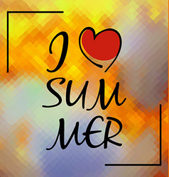 I love summer typographic design on polygonal vector