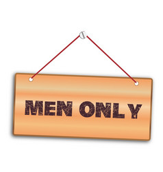 Men only sign vector