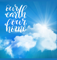 Our earth our home template for poster with vector