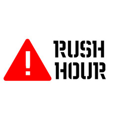 Rush hour attention sign vector