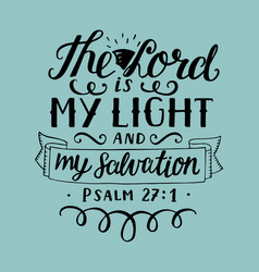 Hand lettering the lord is my light and my vector