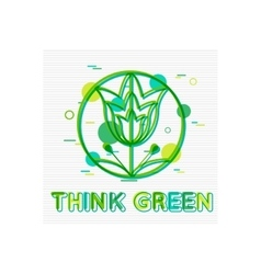 Think Green Concept Think Green Banner Think vector image