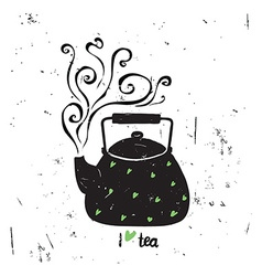 I love tea with lettering Black tea pot wit vector