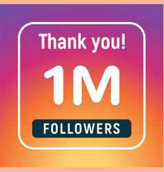 Thank you 1 million followers congratulation vector