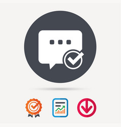 Chat with tick icon speech bubble sign vector