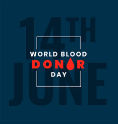 International world blood donor day event poster vector