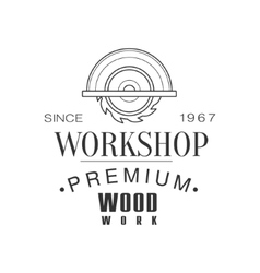 Circ Saw Premium Quality Wood Workshop Monochrome vector image vector image