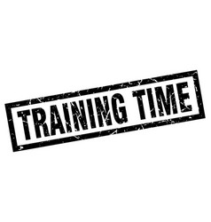 square grunge black training time stamp vector image