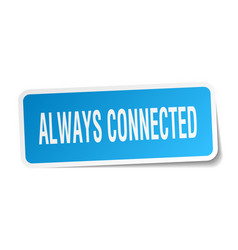 Always connected square sticker on white vector