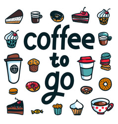 coffee to go poster with lettering to go and take vector image