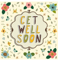 Get well soon card Floral frame vector