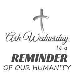 Ash wednesday is a reminder our humanity vector
