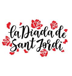 La diada de sant jordi the saint georges day vector