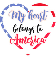 my heart belongs to america on white vector image