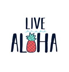pineapple print design with live aloha slogan vector image