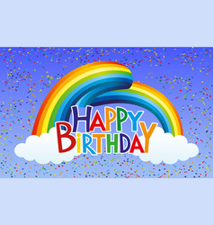 rainbow with clouds and birthday greetings vector image