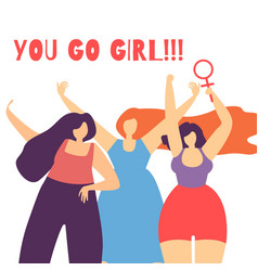 Woman motivate and support you go girl text card vector