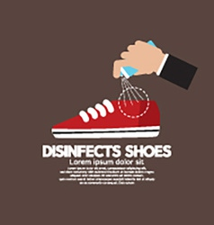 Hand Spraying Disinfects Can To The Shoes vector image vector image
