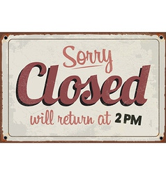 Retro vintage closed sign with grunge effect vector