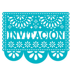 Invitacion papel picado design -invitation vector