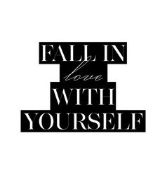 fall in love with yourself card fashion style vector image