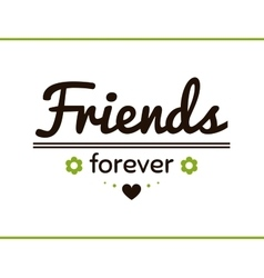 Friends Forever With Flowers vector
