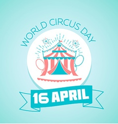 16 April World Circus Day vector image vector image