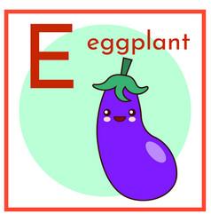 cartoon alphabet flashcard e is for eggplant flat vector image
