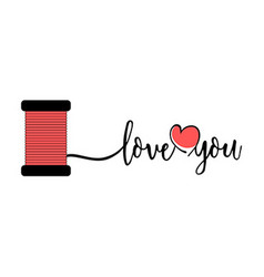 Love you text with thread Valentines Day concept vector image