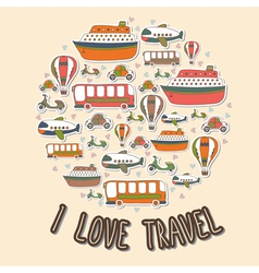 I love travel cartoon transport in the circle vector