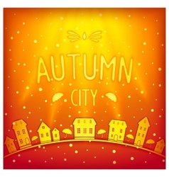 Sunny sparkling autumn city vector image