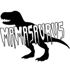 Mamasaurus on white background vector