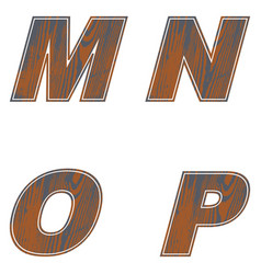 m n o p letters of brown color design of old wood vector image