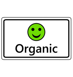 Sign happy smiley for organic vector