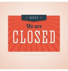 Sorry we are closed sign in flat style with stars vector image vector image
