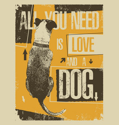 all you need is love and a dog vector image