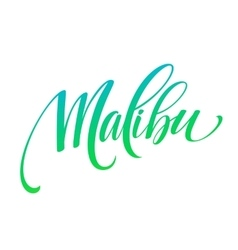 Malibu California handwriting lettering vector