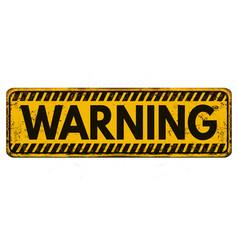 Warning vintage rusty metal sign vector