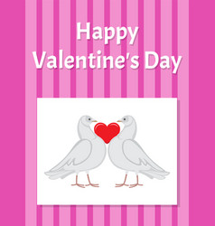 Happy valentines day poster with doves hold heart vector
