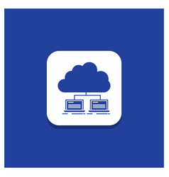 blue round button for cloud network server vector image